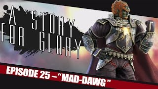 MAD-DAWG – A STORY FOR GLORY #25