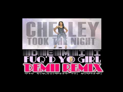 (NEW DEMII) CHELLEY - TOOK THE NIGHT | FUQ'D YO GIRL (DEMII FREESTLE REMIX)