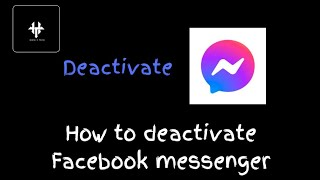 How to deactivate messenger || facebook || latest || 2017