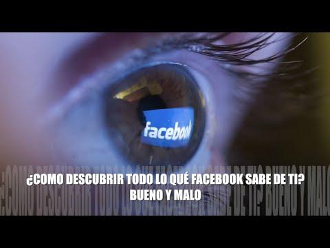 VIDEO: ¿CÓMO DESCUBRIR TODO LO QUE FACEBOOK SABE DE TI? BUENO Y MALO