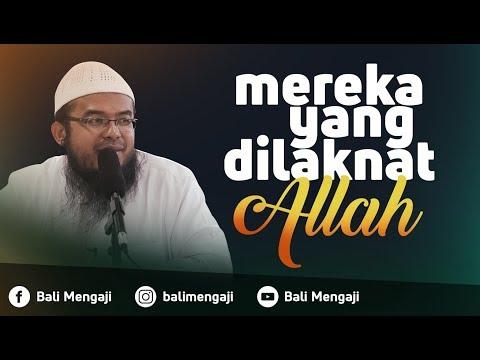 Mereka Yang Dilaknat Allah - Ustadz Anas Burhanuddin. Lc, MA