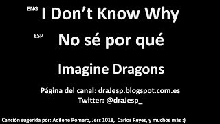 I Don't Know Why - Imagine Dragons Solo Letra