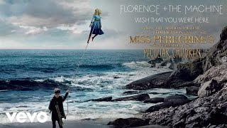 """Wish That You Were Here (From """"Miss Peregrine's Home for Peculiar Children"""") by : FlorenceMachineVEVO"""