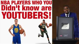NBA players you didn't know are YOUTUBERS!