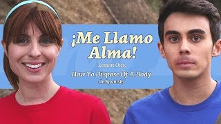 How To Dispose Of A Body (In Spanish)