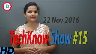 TechKnow Show #15 Hindi | 22 Nov 2016 | Top Tech News | Lenovo ZTE Moto Z force HTC Oneplus 3T