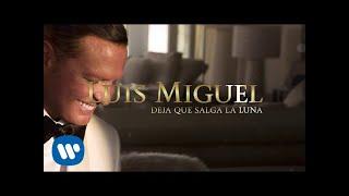 Luis Miguel - Deja Que Salga La Luna Lyric Video