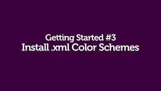 Getting Started #3 - Install .xml Color Schemes