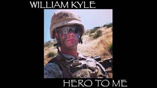 William Kyle - Hero to Me