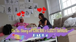 DaTe Story of CARTER + LIZZY SHARER: CRUSH (part 4)