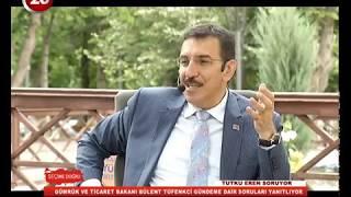 Seçime Doğru | Gümrük ve Ticaret Bakanı Bülent Tüfenkci