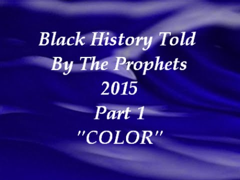 """IOG - """"Black History Told By The Prophets 2015 - Part 1 - COLOR"""""""