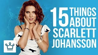 15 Things You Didn't Know About Scarlett Johansson