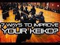 [KENDO RANT]   7 Ways To Improve Your Keiko? Becoming A Sensei?