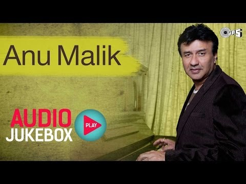 Anu Malik Superhit Song Collection - Audio Jukebox