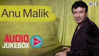 Anu Malik Superhit Song Collection - Audio Jukebox