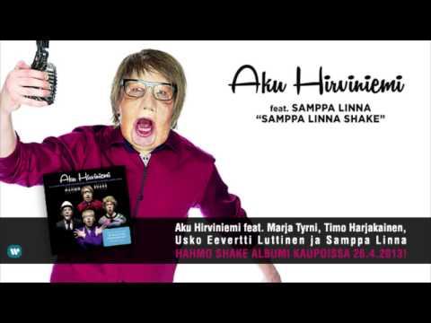 Aku Hirviniemi feat. Samppa Linna - Samppa Linna Shake