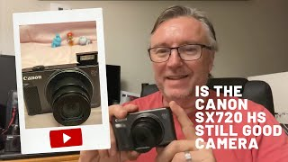 Is The Canon SX720 HS Still A Good Camera In 2020