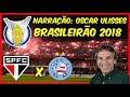 São Paulo 1 X 0 Bahia Oscar Ulisses Rádio Globo Brasileirão 2018 08 09 2018 mp3