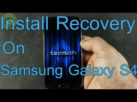 How To Install TWRP Recovery on Samsung Galaxy S4