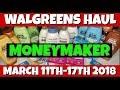 Walgreens Haul MONEYMAKER March 11th-17th 2018