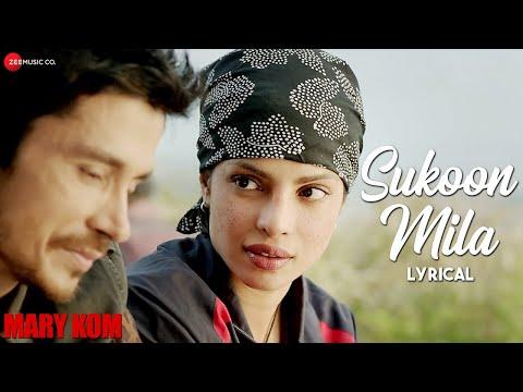 SUKOON MILA Lyrical Video   Mary Kom   Priyanka Chopra   Arijit Singh
