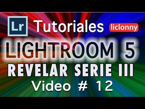 Lightroom 5 Serie III Tutorial 12  MÓDULO REVELAR.Corrección de Una imagen Subexpuesta