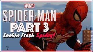 Spiderman Looking Fresh To Death! Spidey PS4 Part 3