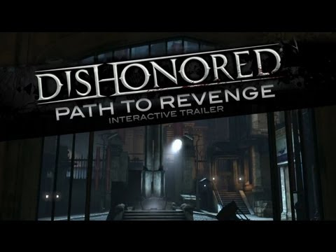Dishonored -Path to Revenge - Interactive Trailer