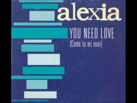 Alexia - You Need Love