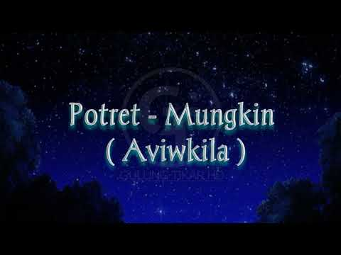Download Potret ~ Mungkin || Cover Aviwkila   Mp4 baru