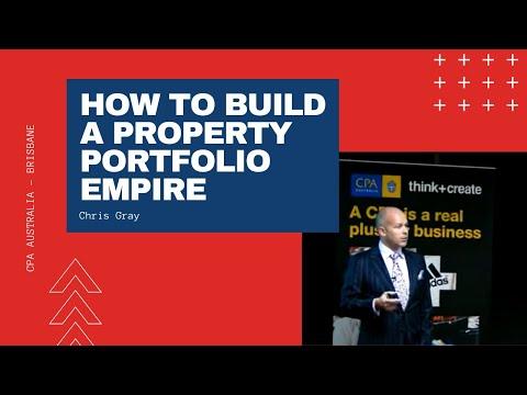 How to build a property portfolio empire - Chris Gray - CPA Australia Brisbane
