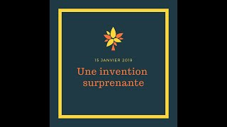 15 janvier - Une invention surprenante