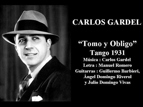 Carlos Gardel Tomo y obligo Tango