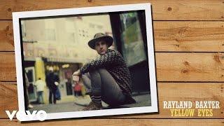 Rayland Baxter - Yellow Eyes (Single Version)