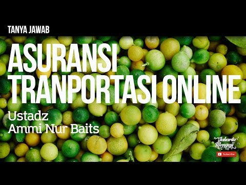 Tanya Jawab : Gabung Transportasi Online, Tapi Kendaraan Harus Asuransi - Ustadz Ammi Nur Baits
