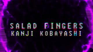 Salad Fingers - Legendary x Dust x Kanji
