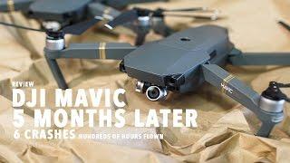 DJI MAVIC 5 Months Later! 6 CRASHES HUNDREDS OF HOURS FLOWN....