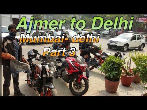 MUMBAI to DELHI part 3 | Ajmer to Delhi | RS200 ,RC390, Duke390