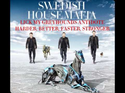 Lick My Greyhounds Antidote Harder, Better, Faster, Stronger - Swedish House Mafia Vs Daft Punk