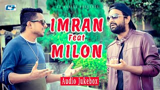 MILON | IMRAN Feat MILON | Bangla Super Hits Audio Jukebox