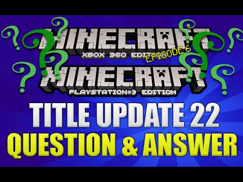 Minecraft Xbox 360 + PS3 Title Update 22 Question And Answer NEW Surprise Update Episode 6