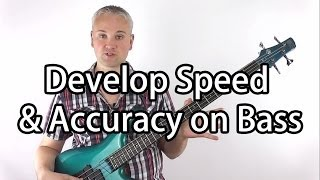 How To Develop Speed & Accuracy On Bass Guitar