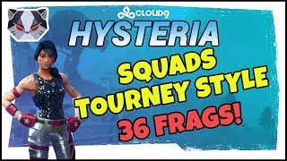 Hysteria | Fortnite Battle Royale - 36 Frag Game - Squads Tourney Style