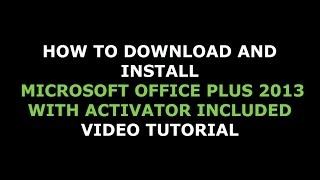 Free Microsoft Office Plus 2013 with activator included download and install tutorial