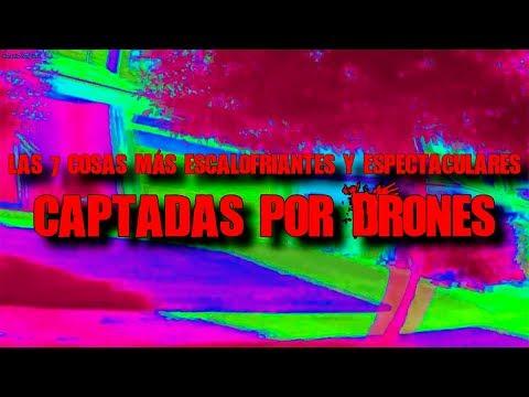 LOS 7 VIDEOS MÁS ESCALOFRIANTES (Y ESPECTACULARES) CAPTADOS POR DRONES...