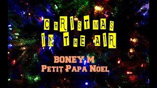 BONEY M - PETIT PAPA NOEL
