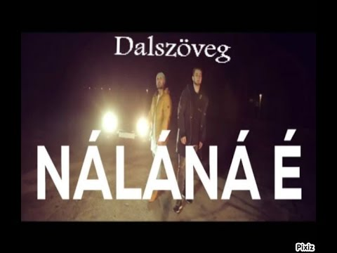 Horváth Tamás & RAUL - Náláná é (Dalszöveg)