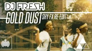 DJ Fresh - Gold Dust (Shy FX Re-Edit)