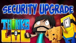 SECURITY UPGRADES!!   Think's Lab Minecraft Mods [Minecraft Roleplay]